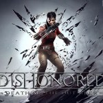 Dishonored: Death of the Outsider – Come uccidere un dio