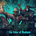 Darkest Dungeon – The Color of Madness