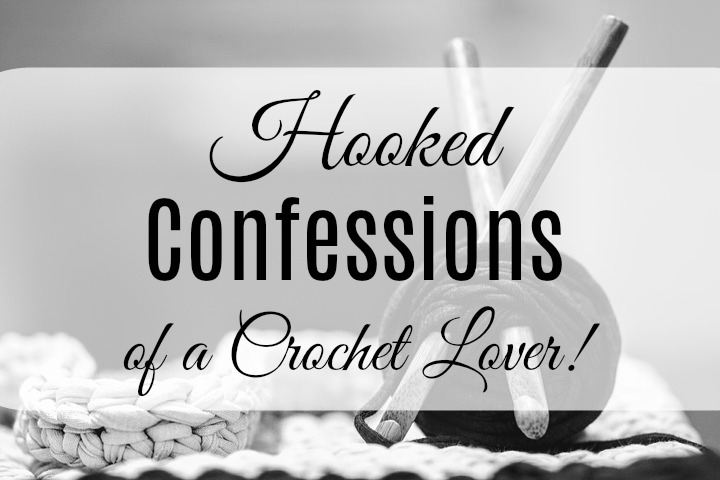 Confessions of a Crochet Lover