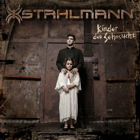 """STAHLMANN – Neues Album """"Kinder Der Sehnsucht"""" erscheint am 23.3.2019 – Video zum Titelsong nun veröffentlicht"""