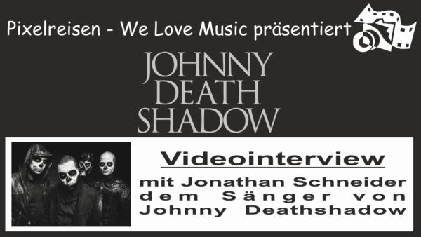 Johnny Deathshadow im Videointerview