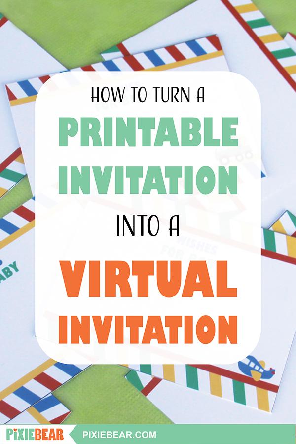 How to turn a printable invitation into a virtual invitation