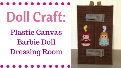 Doll Craft: Plastic Canvas Barbie Doll Dressing Room