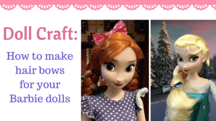 Doll Craft: How to make hair bows for your Barbie dolls