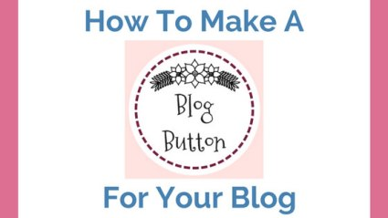 How To Make A Blog Button For Your Blog