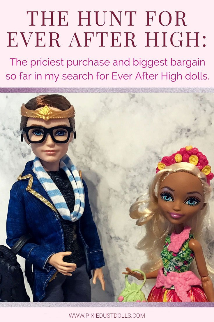 The Hunt For Ever After High: My priciest purchase and biggest bargain!