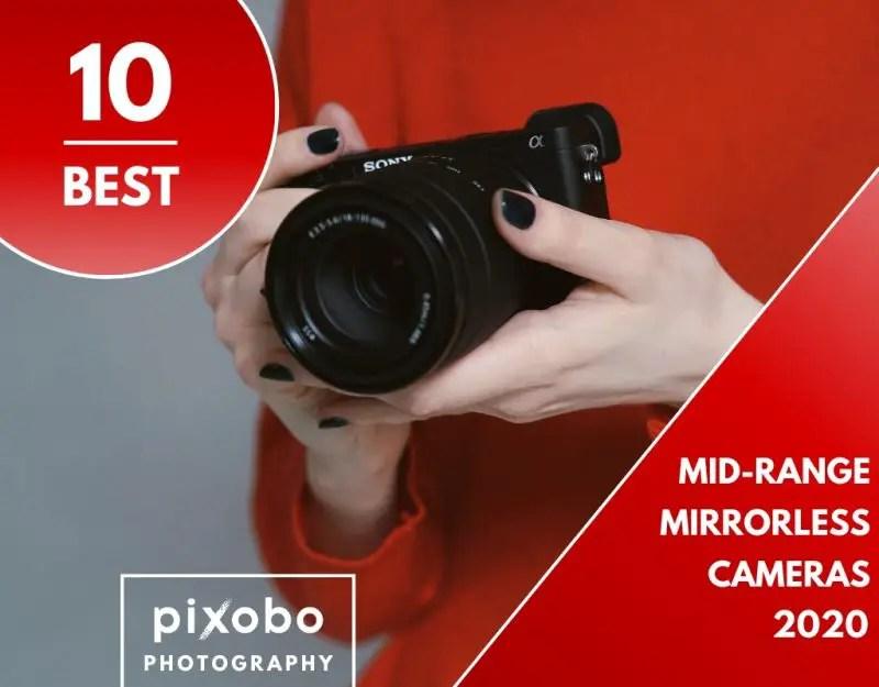 Best Mid-Range Mirrorless Cameras