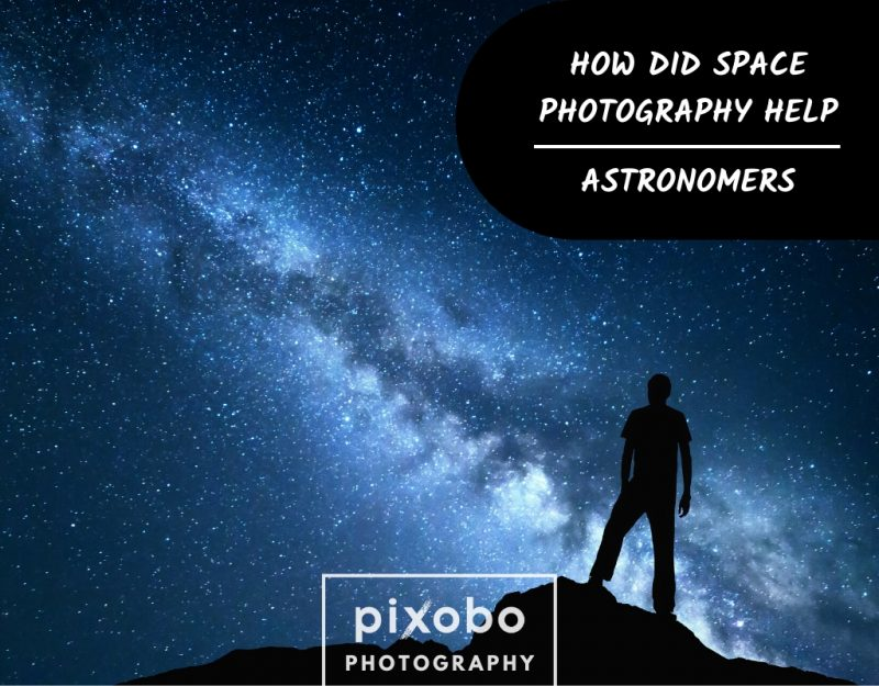 How Did Space Photography Help Astronomers