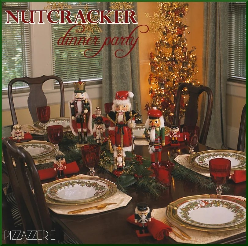 Nutcracker Dinner Party Amp DIY Wreath Pizzazzerie