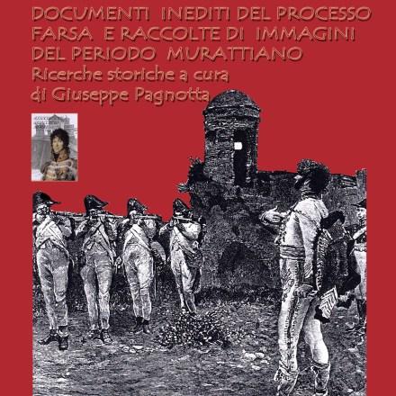 MURAT Atti del Processo e raccolta di altri documenti ed immagini inedite dell'epoca