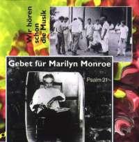 Gebet für Marilyn Monroe / Wir hören schon die Musik (Singheft)