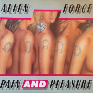 Alien Force - Pain And Pleasure
