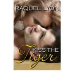 Kiss The Tiger by Raquel Lyon – Book Blitz