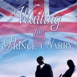 Fashion in Fiction, Waiting For Prince Harry