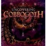 Uncovering Cobbogoth Book Promo