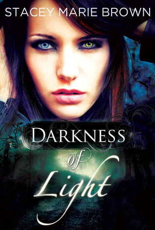 Darkness of Light by Stacey M Brown