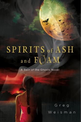 Spirits Ash and Foam by Greg Weisman