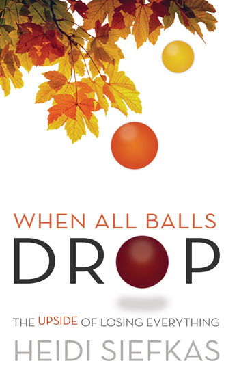 When Balls Drop The Upside of Losing everything