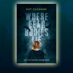 Where Dead Bodies Lie by Kat Cazanav