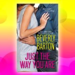 Beverly Barton Presents Just the Way You Are