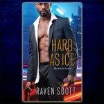 Raven Scott Presents, Hard as Ice