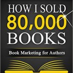 Book Review – How I Sold 80,000 Books