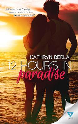 12 hours in Paradise Kathryn Berla