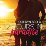 Kathryn Berla Presents, 12 Hours in Paradise