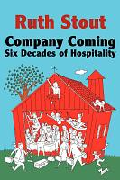 Company Coming: Six Decades of Entertainment by Ruth Stout