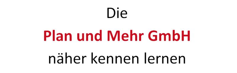 Die-Plan-und-Mehr-GmbH-naeher-kennen-lernen