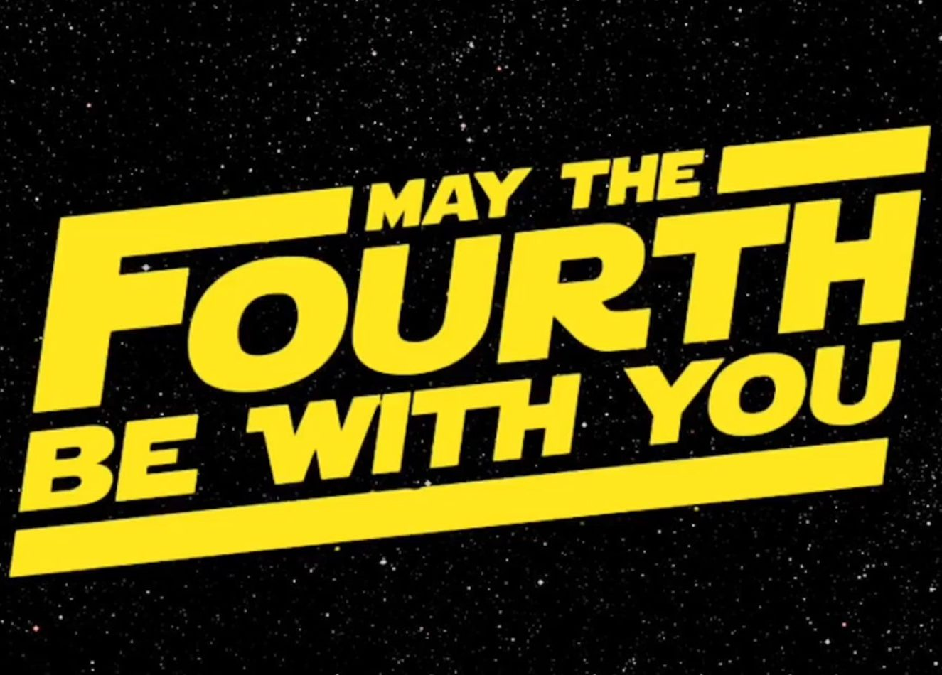 May the Fourth Be With You