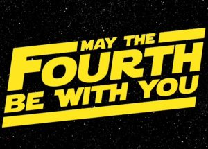 Happy Star Wars Day May the Fourth Be With Us All In These Trying Times
