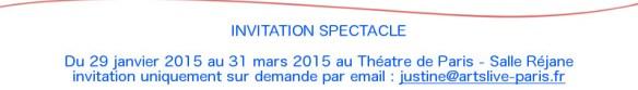 INVITATION SPECTACLE UNIQUEMENT PAR EMAIL : justine@artslive-paris.fr