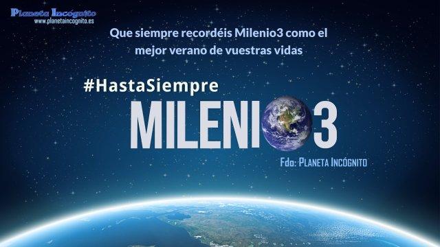 Hasta siempre Milenio3 de Parte de Planeta Incógnito