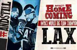 LAX retiene los campeonatos por parejas de Impact Wrestling en Homecoming