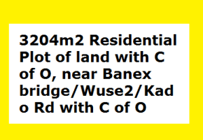 Urgent Sale: 3204m2 Residential Plot of land with C of O, near Banex bridge/Wuse2/Kado Rd with C of O