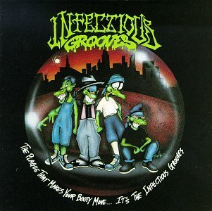 INFECTIOUS GROOVE.- The plague...