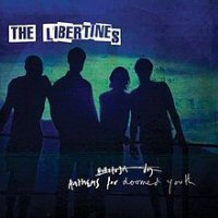 THE LIBERTINES.- Anthems for Doomed Youth