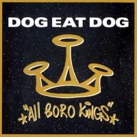DOG EAT DOG.- All Boro Kings