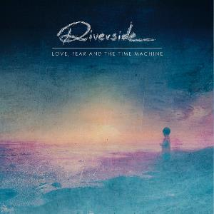 Riverside.- Love, Fear And The Time Machine