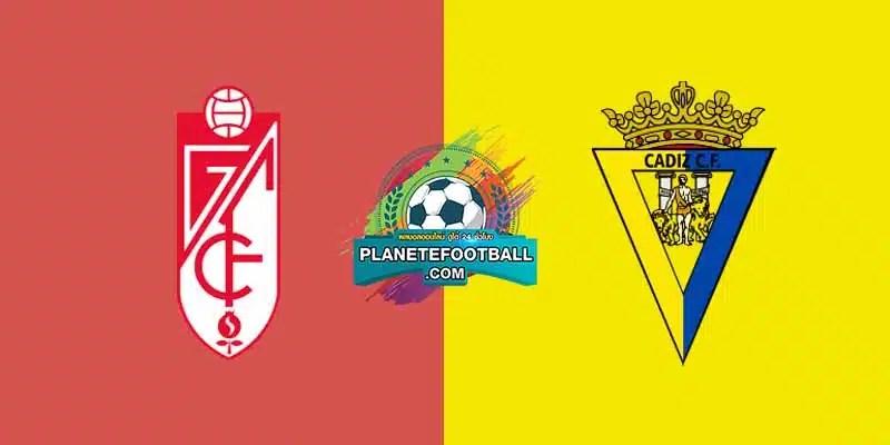 วิเคราะห์บอล กรานาด้า VS คาดิส ลาลีกา สเปน