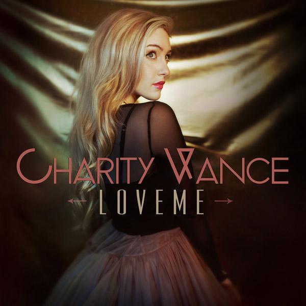 "Charity Vance ""Love Me – EP"""