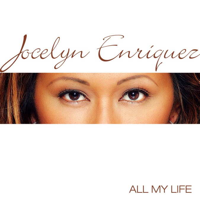 "Jocelyn Enriquez ""All My Life"""