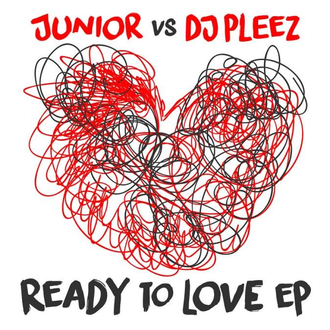 "Junior vs. DJ Pleez ""Ready To Love – EP"""