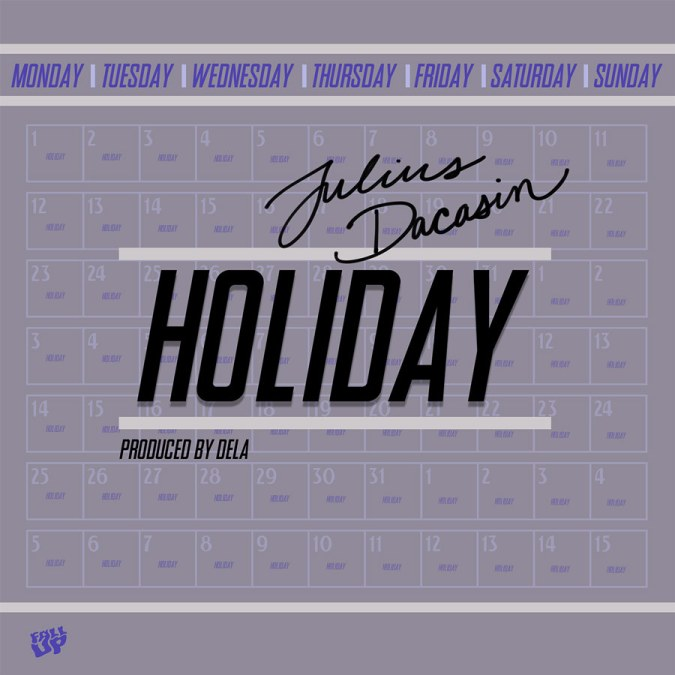 "Julius Dacasin ""Holiday (Produced by De'la) – Single"""