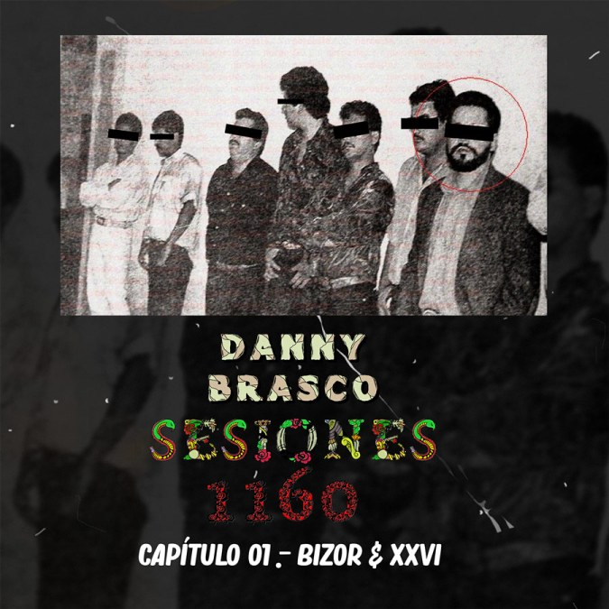 "Danny Brasco ""Sesiones 1160: Capitulo 01 – Single"""