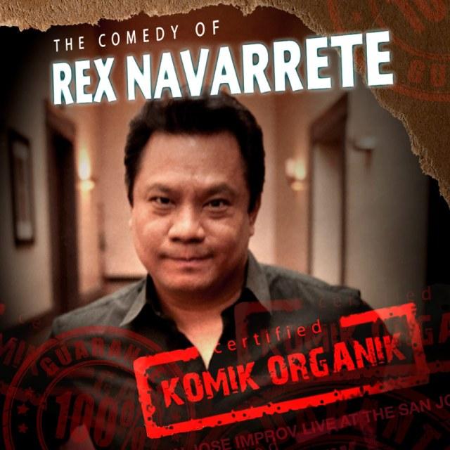 "Rex Navarrete ""Komik Organik"""