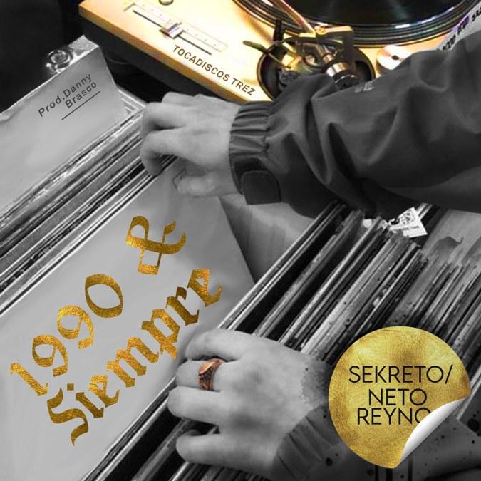 "Sekreto, Neto Reyno, Danny Brasco, Tocadiscos Trez ""1990 & Siempre – Single"""