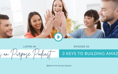 3 Keys to Building Amazing Teams