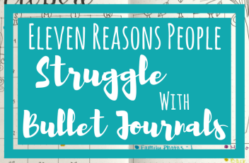 11 Reasons People Struggle with Bullet Journals Blog Post Header